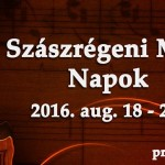 IV. Szászrégeni Magyar Napok  2016 augusztus 18-21